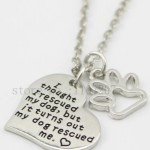 I thought I rescued my dog, but my dog rescued me - necklace