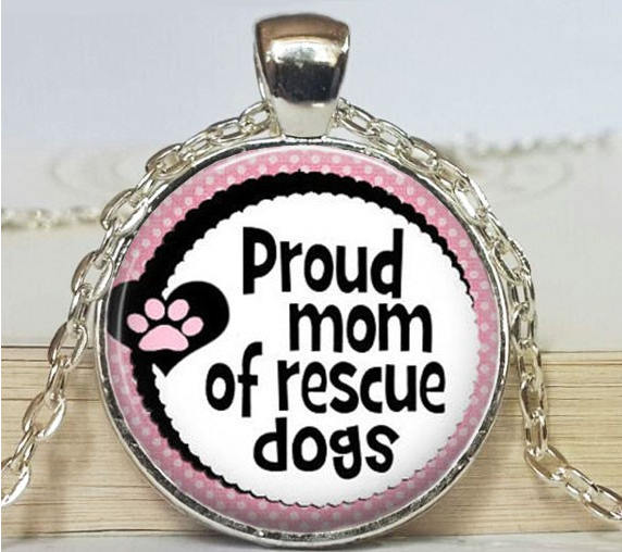 Proud Mom of Resuce Dogs Necklace
